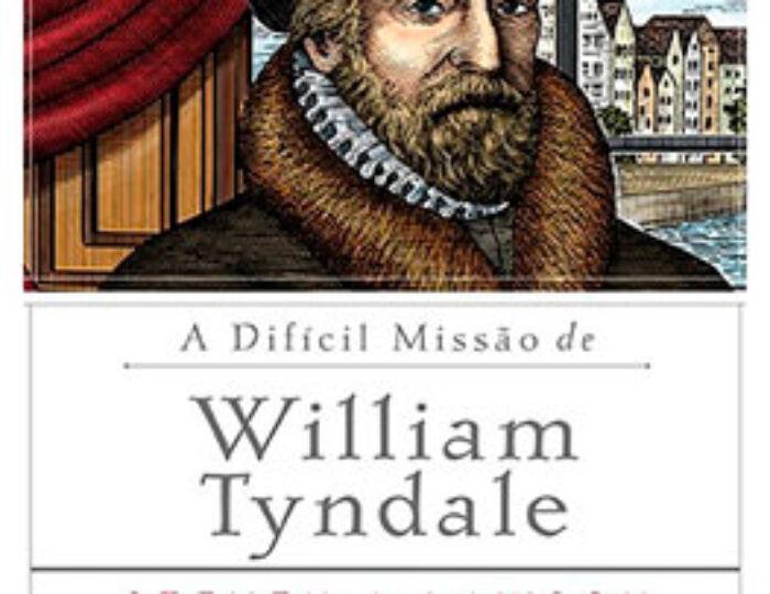 capa de a difícil missão de William Tyndale